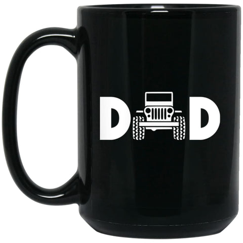 Jeep Dad Jeep Father Jeeps Daddy 15 oz Black Mug - Black / One Size - Drinkware