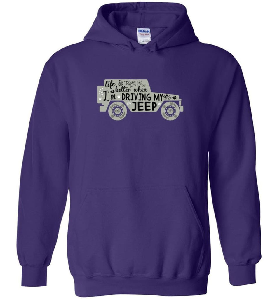 Jeep Shirt Life Is Better When I'm Driving My Jeep Hoodie - Purple / M