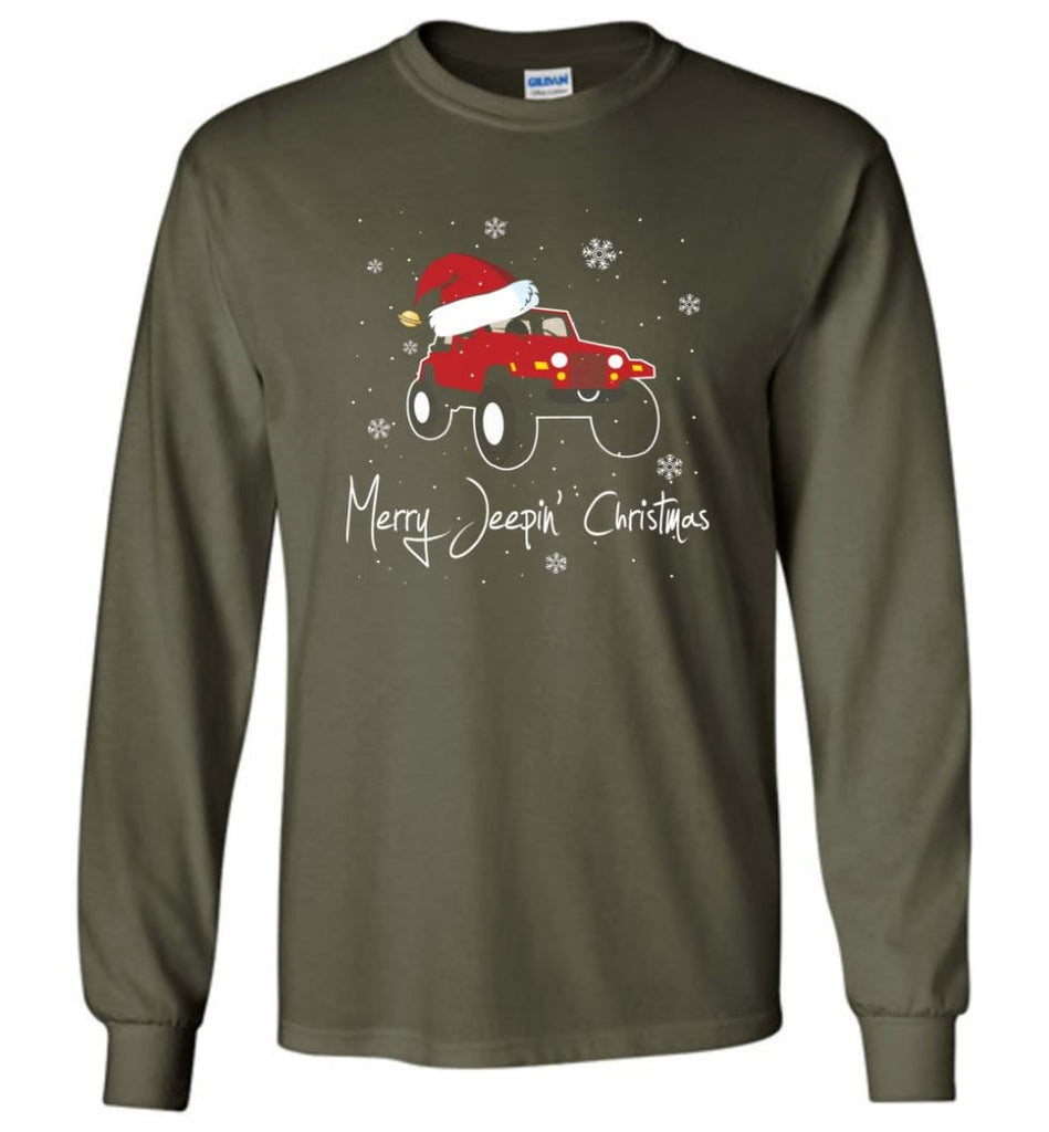 Jeep Shirt Merry Jeepas Jeep Sweatshirt Gift for Jeep Girls or Guys Long Sleeve T-Shirt - Military Green / M
