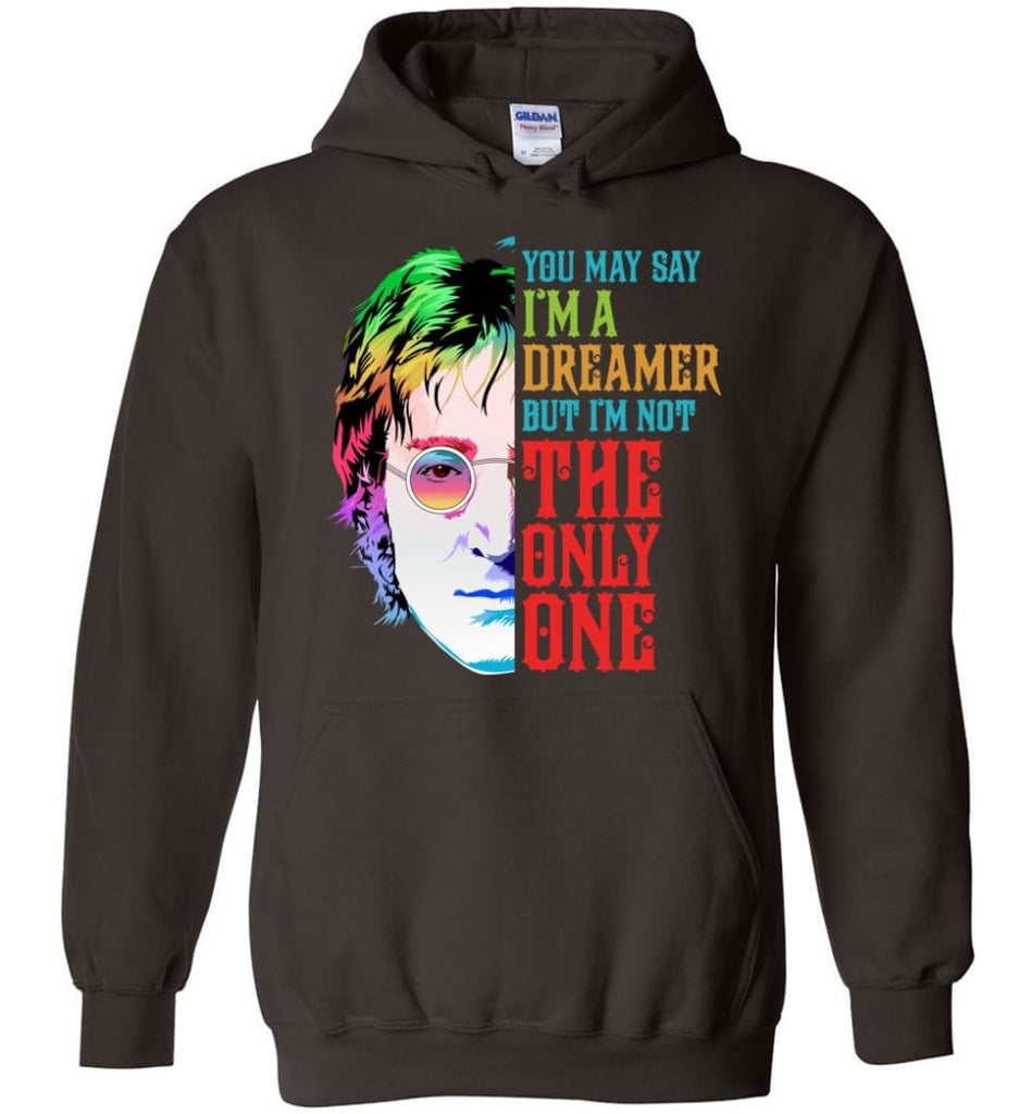 John Lennon Dreamer T Shirt John Lennon Imagine Sweatshirt You May Say I'm A Dreamer Shirt Sweater and Hoodie - Dark