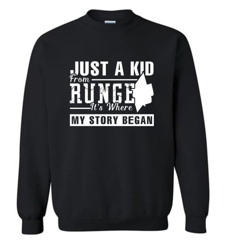 Just A Kid From Runge It Is Where My Story Began 2 - Sweatshirt - Black / M - Sweatshirt