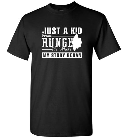Just A Kid From Runge It Is Where My Story Began 2 - T-Shirt - Black / M - T-Shirt