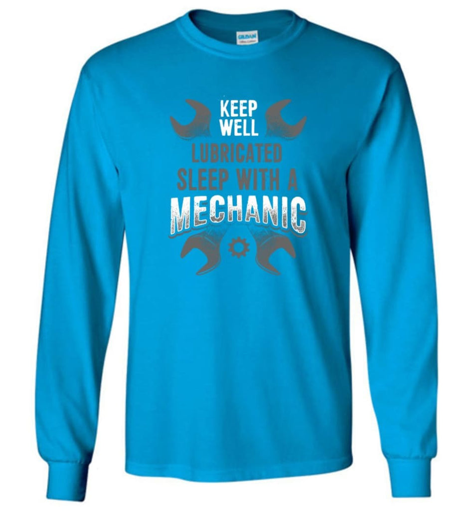 Keep Well Lubricated Sleep With A Mechanic Shirt - Long Sleeve T-Shirt - Sapphire / M