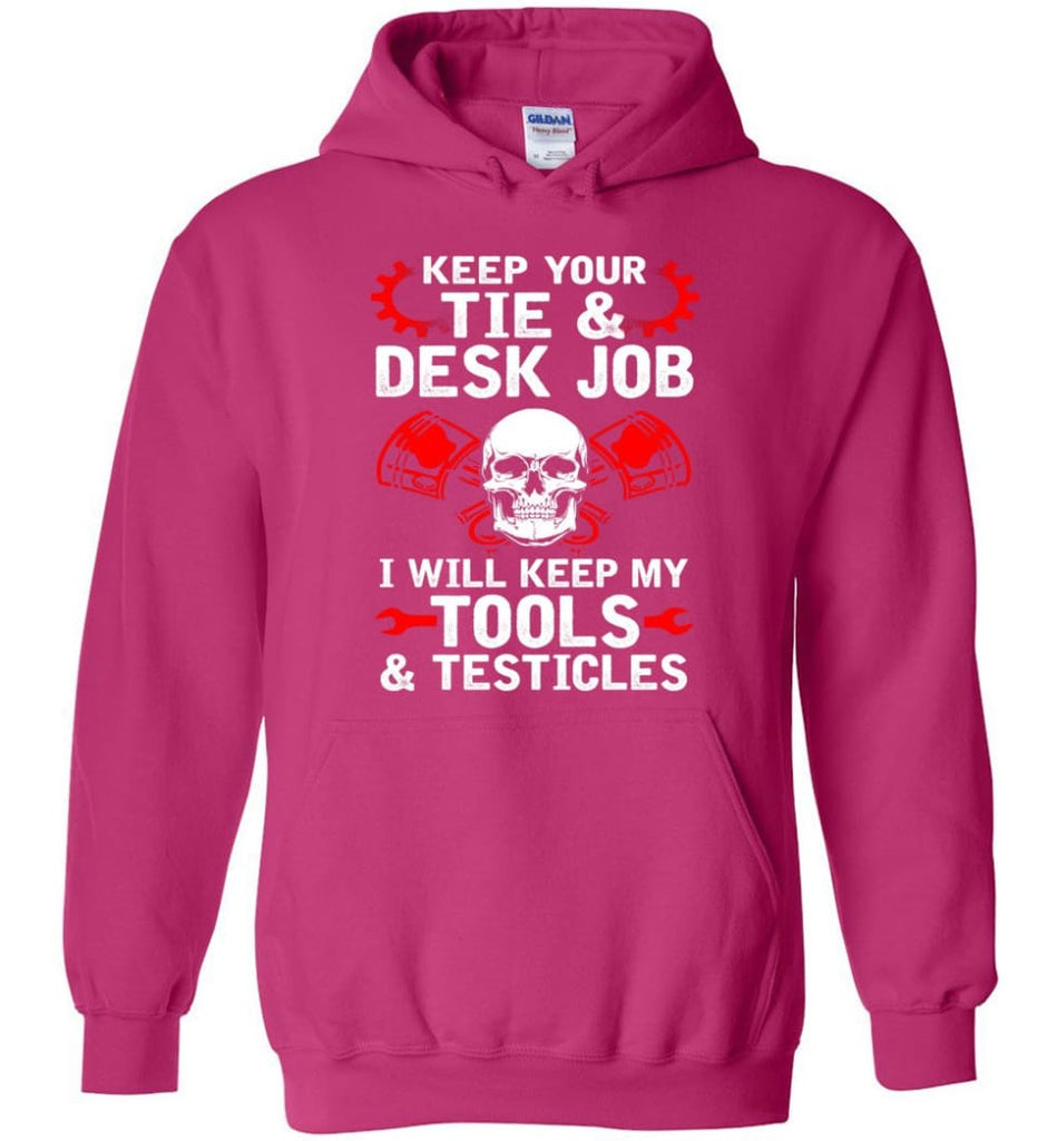 Keep Your Tie Desk Job Funny Shirt for Mechanic - Hoodie - Heliconia / M