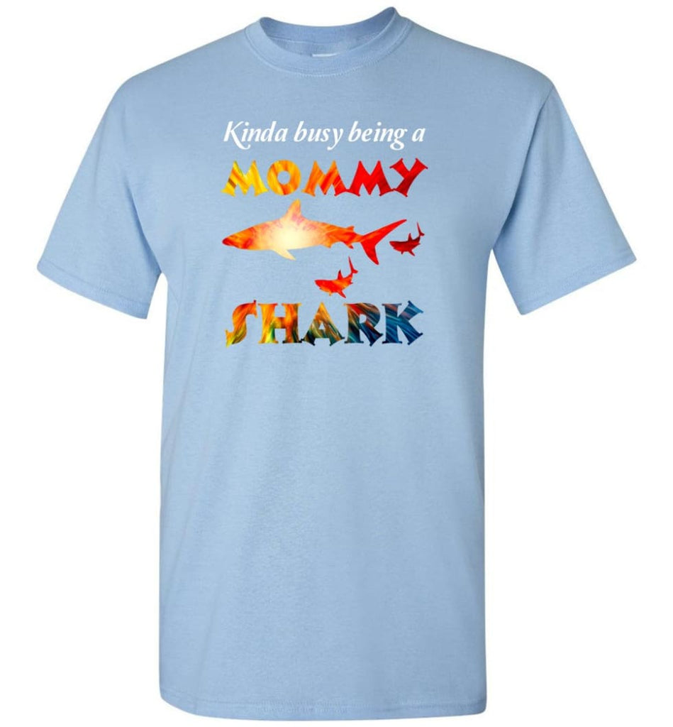 Kinda Busy Being A Mommy Shark - T-Shirt - Light Blue / S - T-Shirt