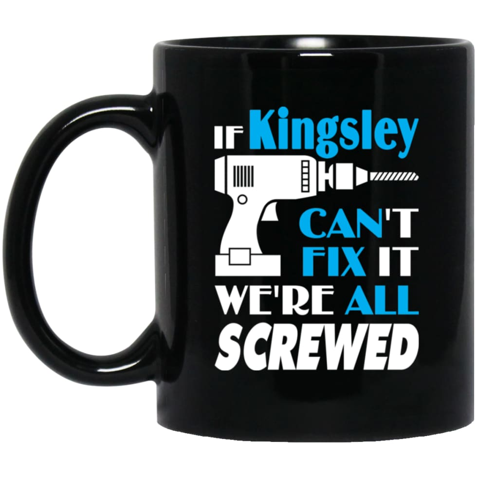 Kingsley Can Fix It All Best Personalised Kingsley Name Gift Ideas 11 oz Black Mug - Black / One Size - Drinkware