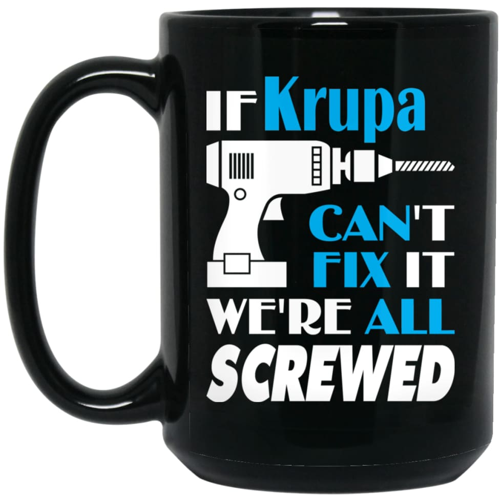 Krupa Can Fix It All Best Personalised Krupa Name Gift Ideas 15 oz Black Mug - Black / One Size - Drinkware