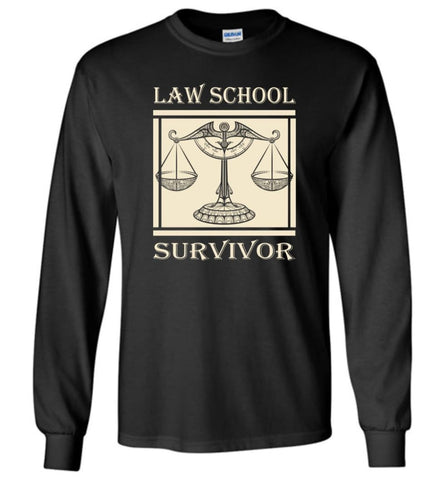 Law School Survivor Shirt Gift Attorney Lawyer Graduation - Long Sleeve T-Shirt - Black / M