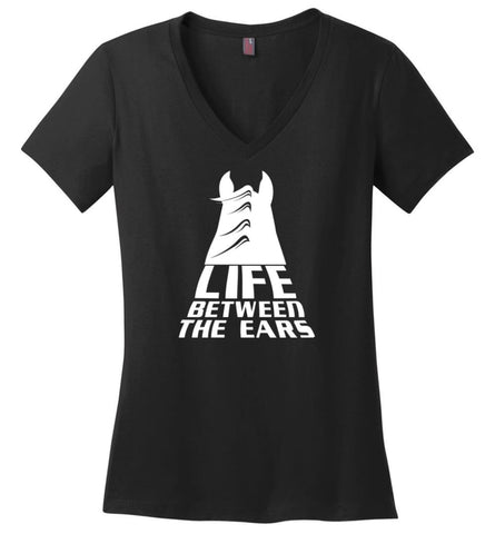 Life Between The Ears Horse Lovers Hot - Ladies V-Neck - Black / M - Ladies V-Neck