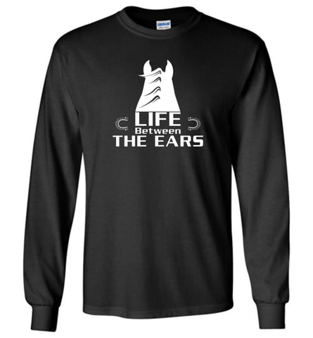 Life Between The Ears Horse Lovers - Long Sleeve - Black / M - Long Sleeve