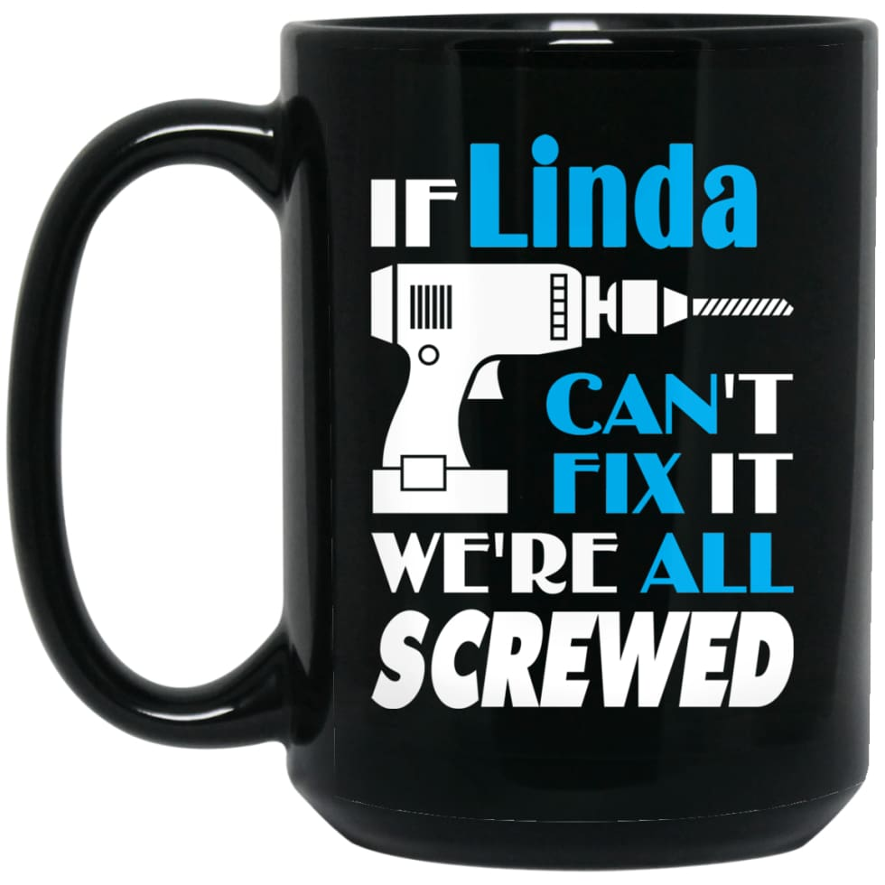Linda Can Fix It All Best Personalised Linda Name Gift Ideas 15 oz Black Mug - Black / One Size - Drinkware