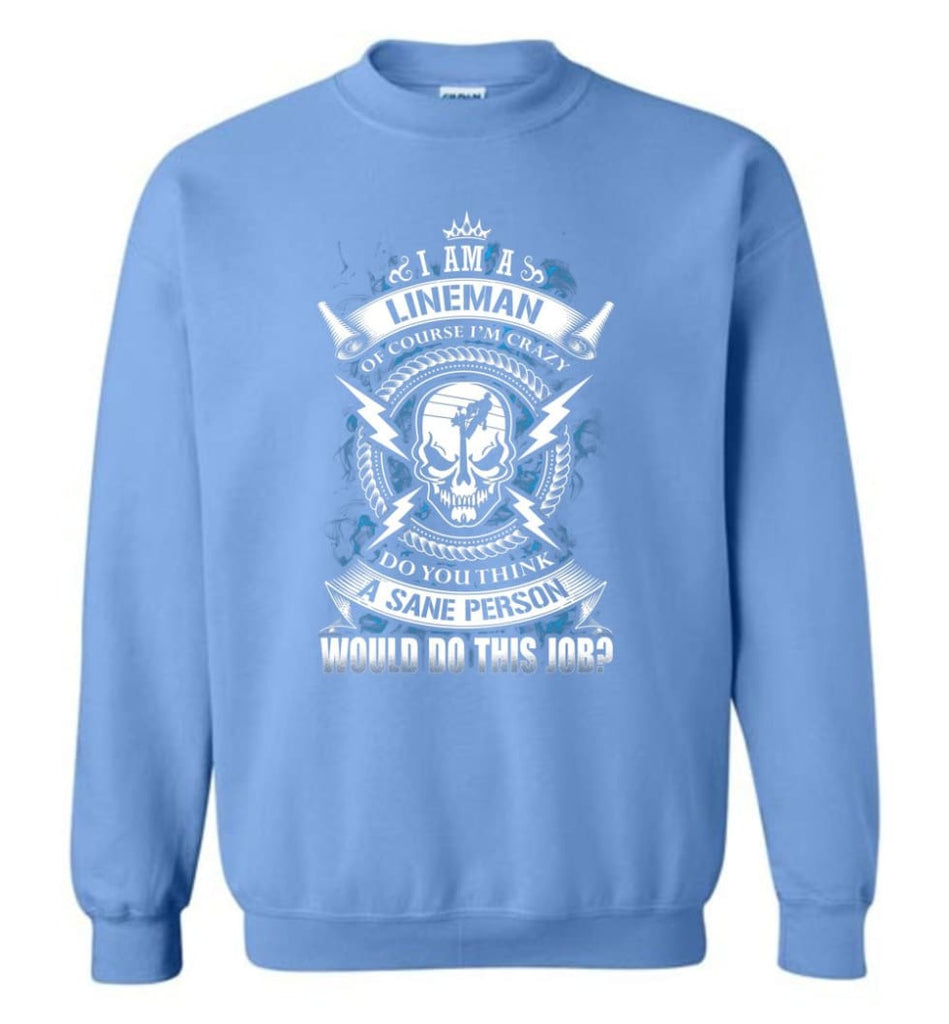 Lineman Long Sleeve Shirts Lineman Warning Hoodie Im Crazy Lineman Sweatshirt - Carolina Blue / M