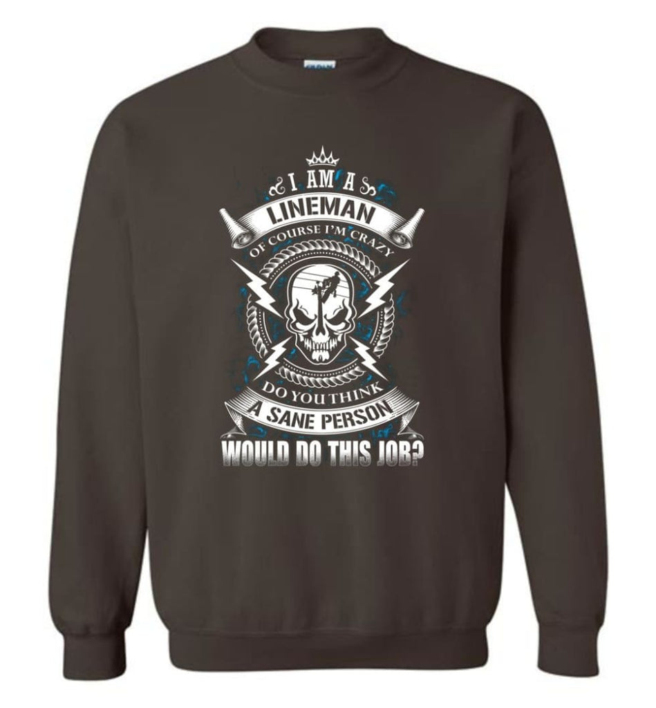 Lineman Long Sleeve Shirts Lineman Warning Hoodie Im Crazy Lineman Sweatshirt - Dark Chocolate / M