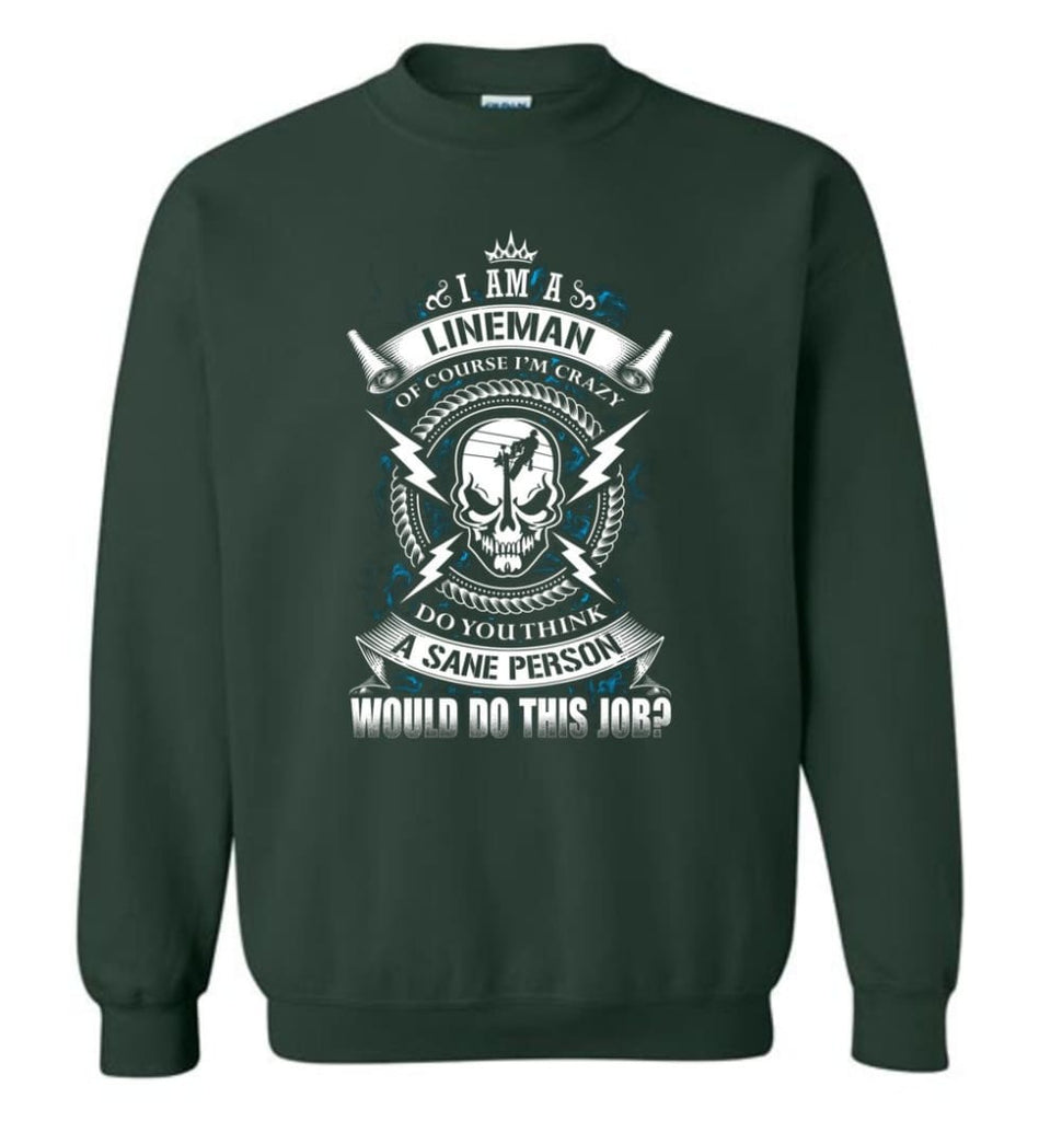 Lineman Long Sleeve Shirts Lineman Warning Hoodie Im Crazy Lineman Sweatshirt - Forest Green / M