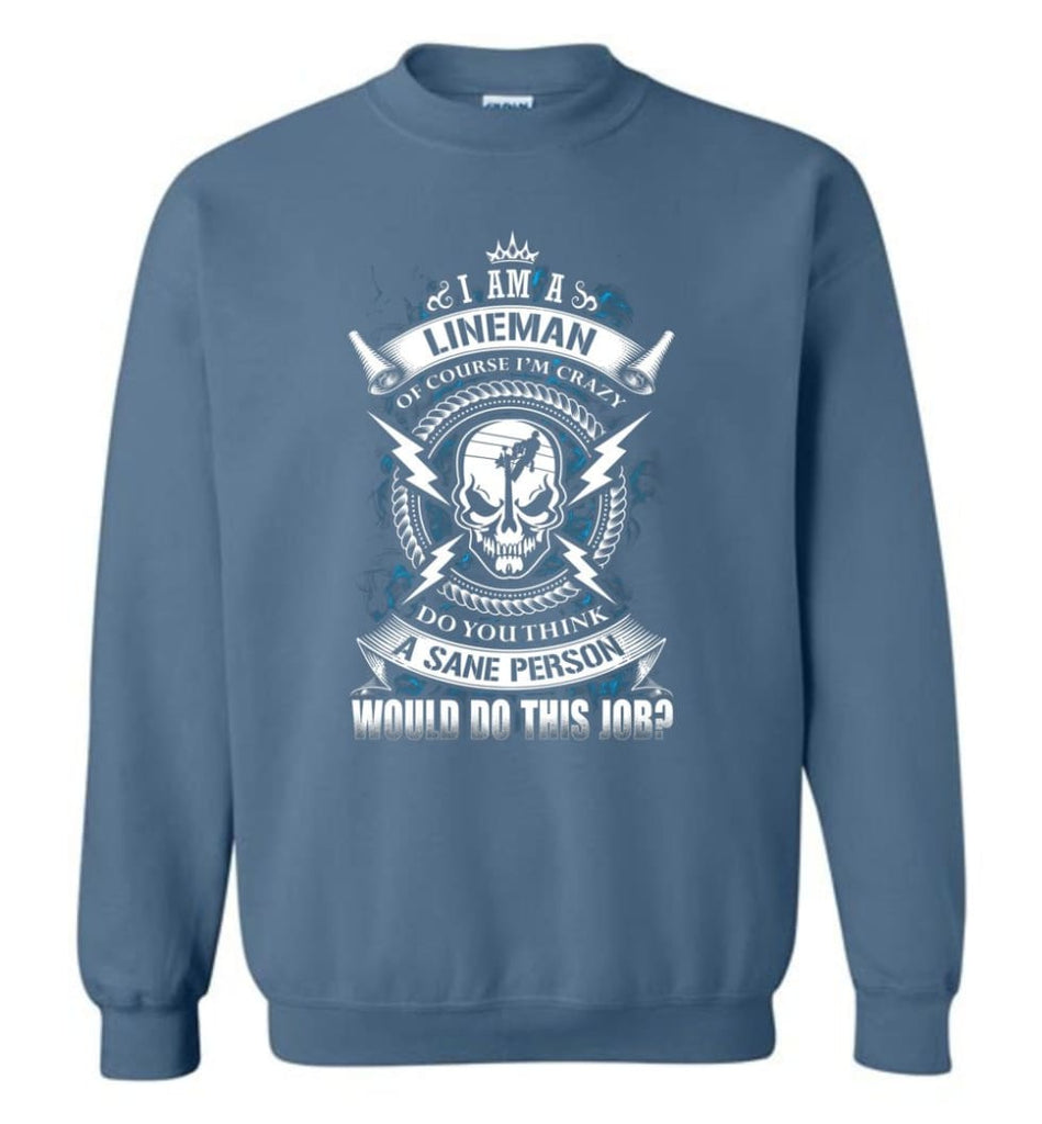 Lineman Long Sleeve Shirts Lineman Warning Hoodie Im Crazy Lineman Sweatshirt - Indigo Blue / M