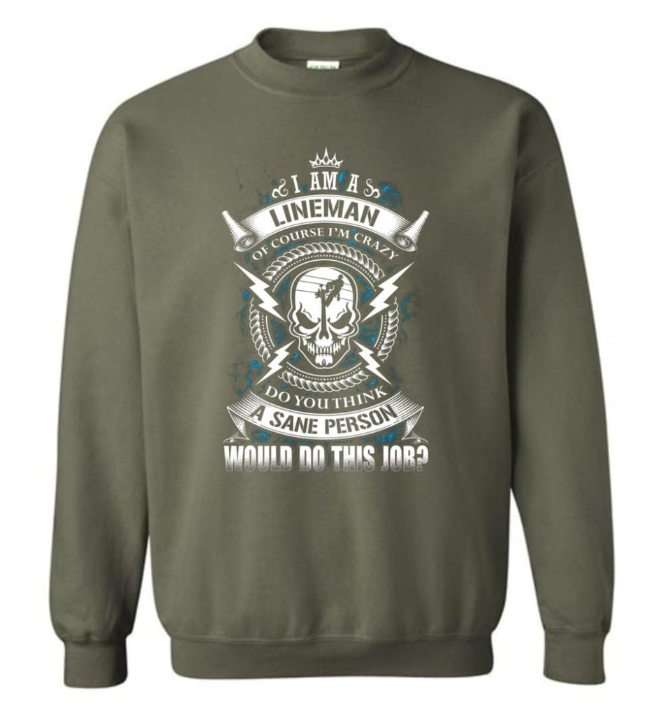 Lineman Long Sleeve Shirts Lineman Warning Hoodie Im Crazy Lineman Sweatshirt - Military Green / M