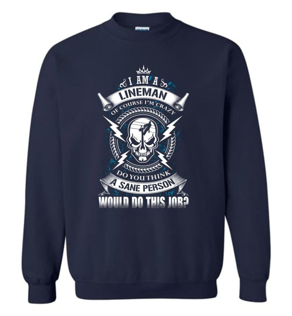 Lineman Long Sleeve Shirts Lineman Warning Hoodie Im Crazy Lineman Sweatshirt - Navy / M