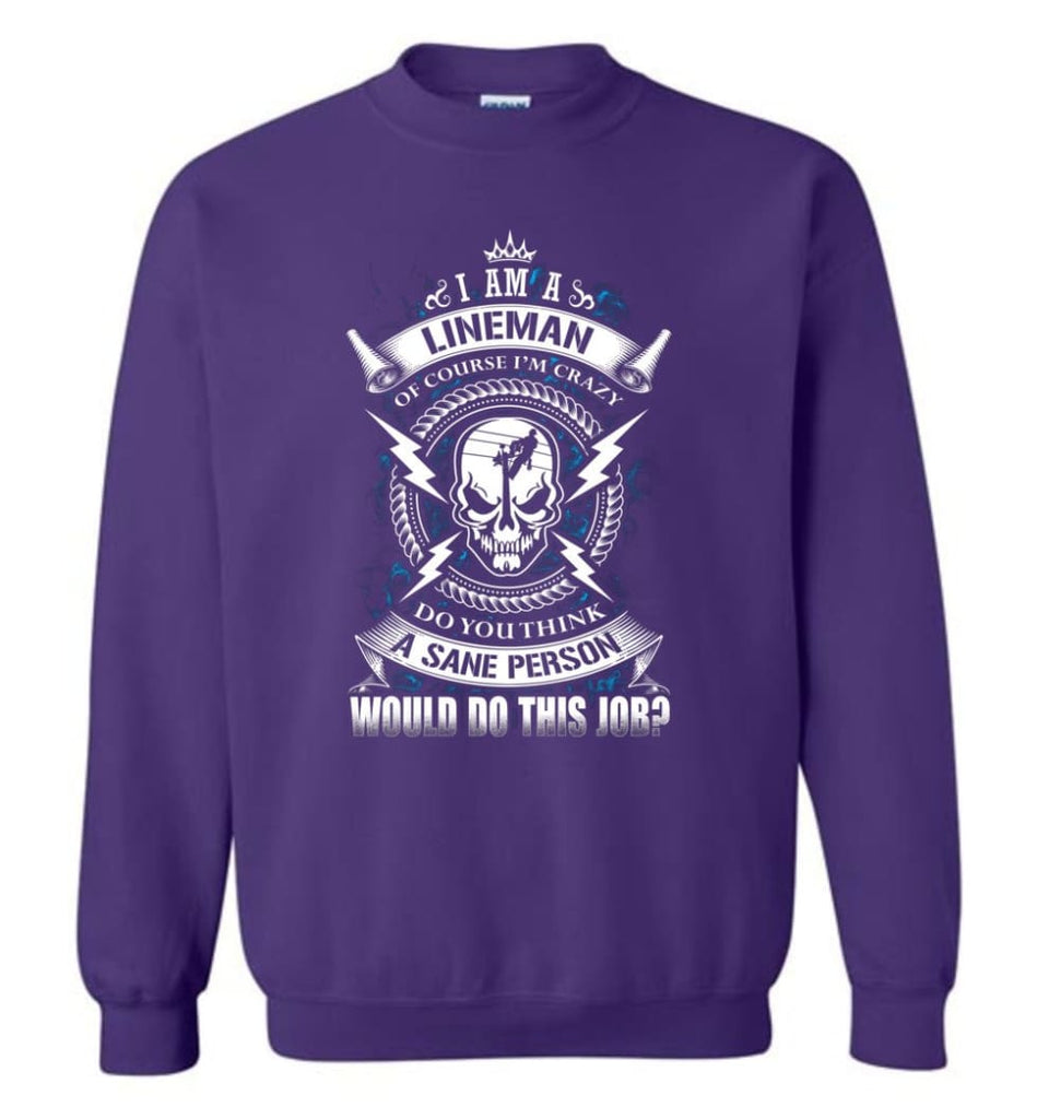 Lineman Long Sleeve Shirts Lineman Warning Hoodie Im Crazy Lineman Sweatshirt - Purple / M