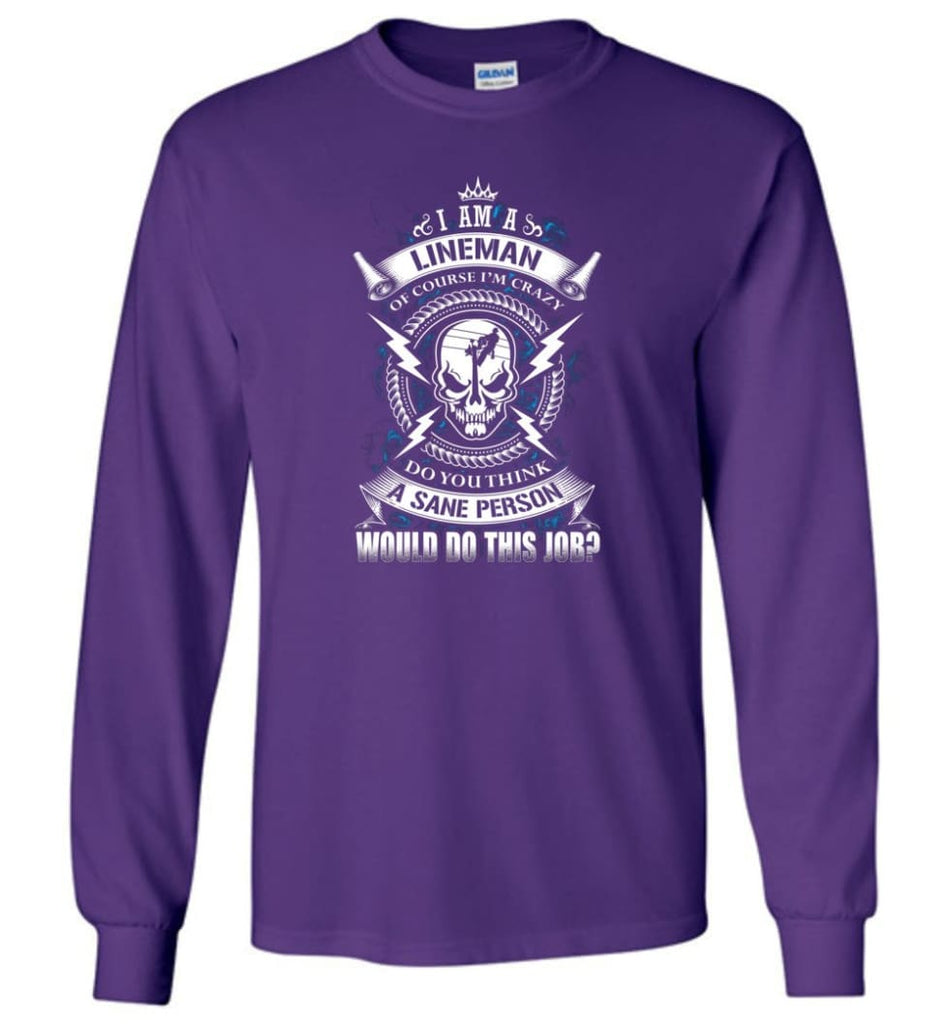 Lineman Long Sleeve Shirts Lineman Warning Hoodie Im Crazy Lineman Long Sleeve T-Shirt - Purple / M