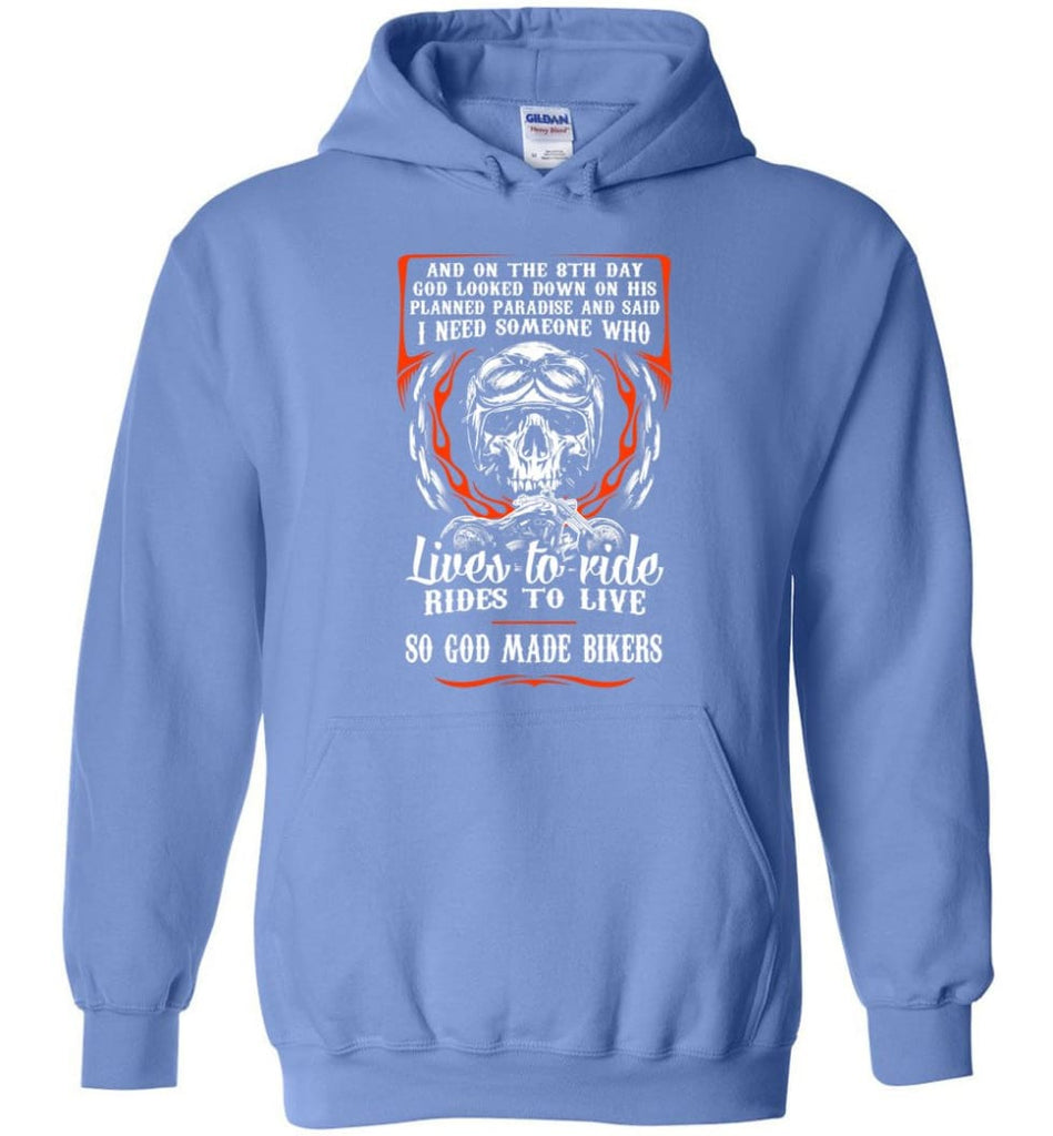 Lives To Ride Rides To Live So God Made Bikers Shirt Hoodie - Carolina Blue / M