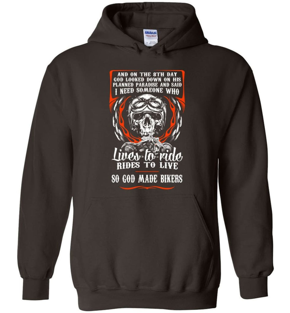 Lives To Ride Rides To Live So God Made Bikers Shirt Hoodie - Dark Chocolate / M
