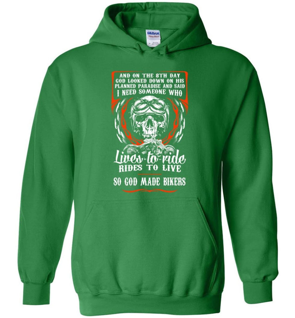 Lives To Ride Rides To Live So God Made Bikers Shirt Hoodie - Irish Green / M