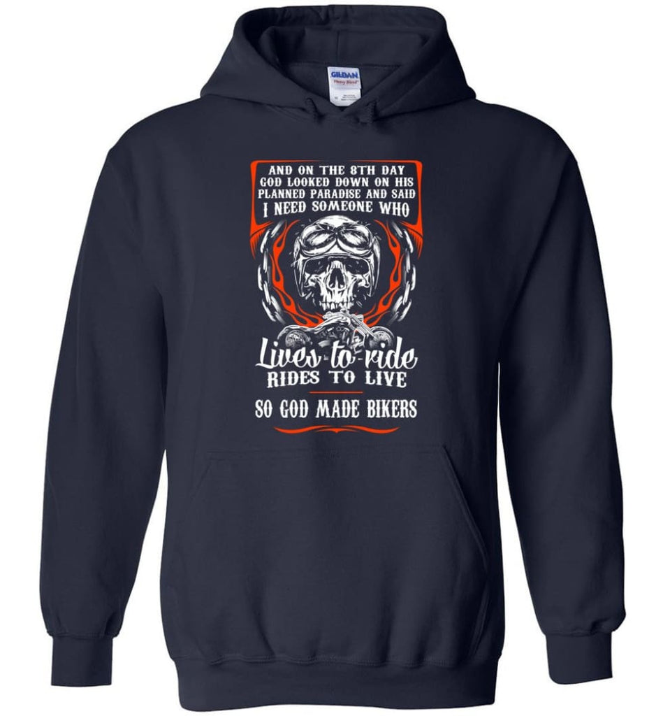 Lives To Ride Rides To Live So God Made Bikers Shirt Hoodie - Navy / M