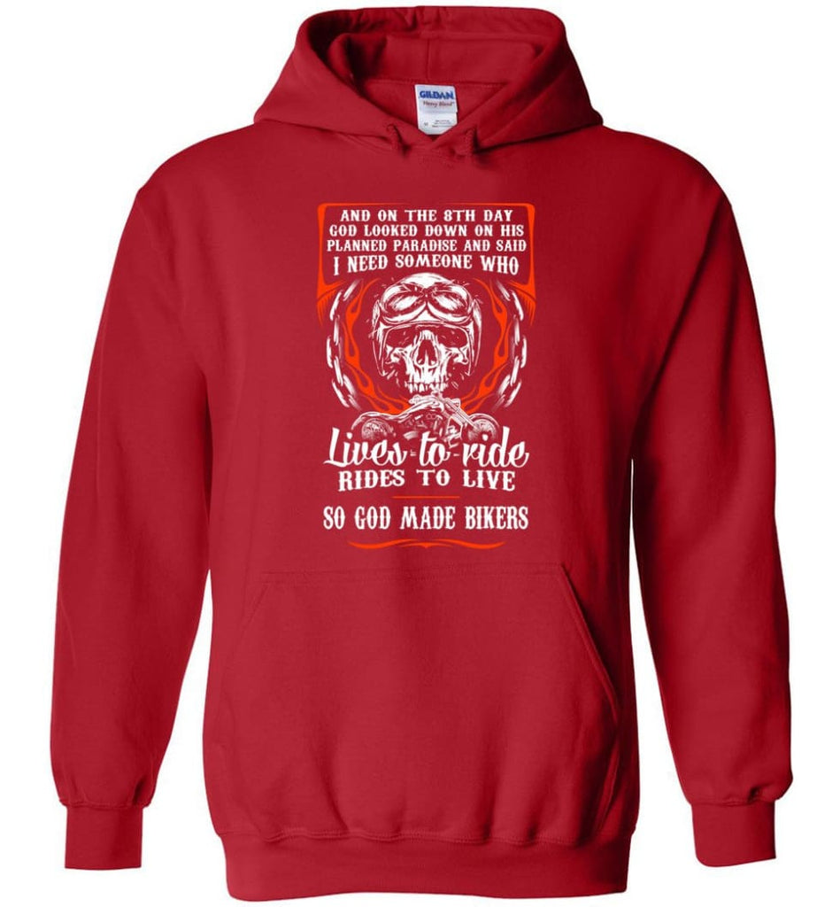 Lives To Ride Rides To Live So God Made Bikers Shirt Hoodie - Red / M