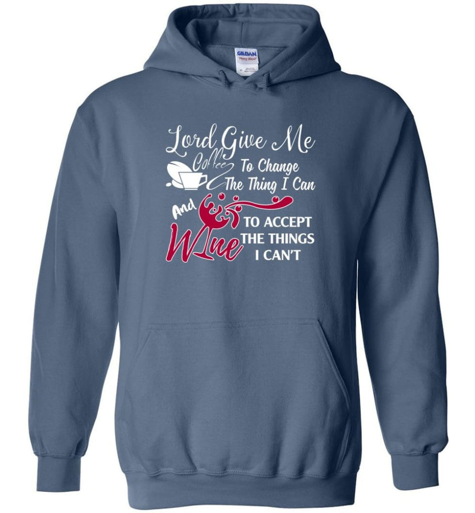 Lord Give Me Coffee & Wine To Accept Things I Can't Hoodie - Indigo Blue / M