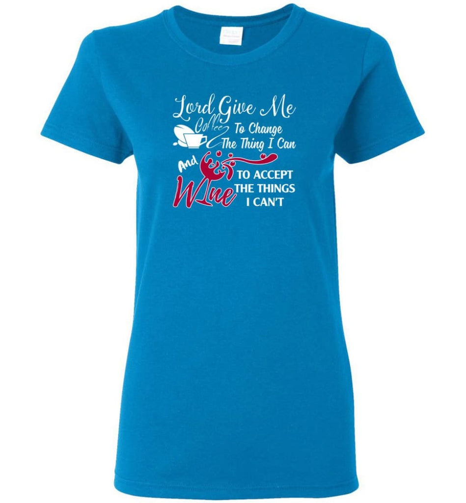 Lord Give Me Coffee & Wine To Accept Things I Can't Women Tee - Sapphire / M