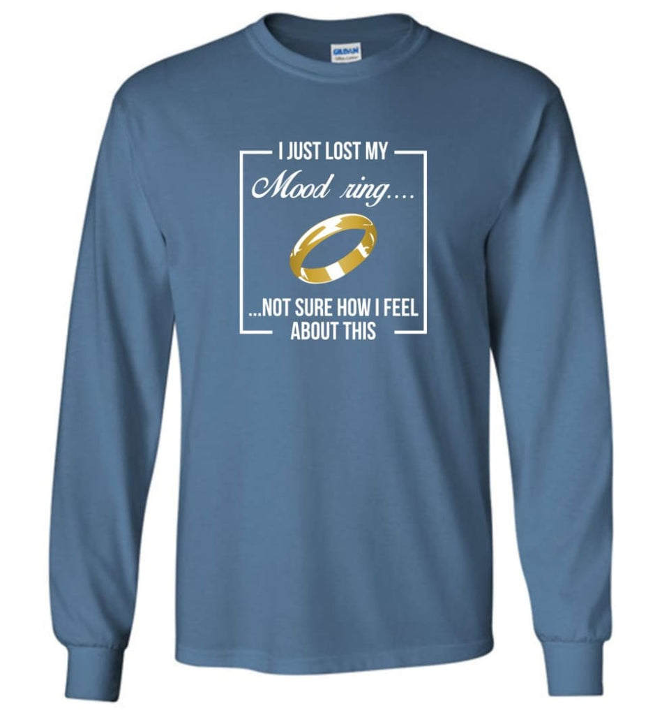 Lord of the Rings Shirt One Ring Shirt I Just Lost My Mood Ring - Long Sleeve T-Shirt - Indigo Blue / M