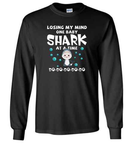 Losing My Mind One Baby Shark At A Time Doo Doo Doo - Long Sleeve - Black / M - Long Sleeve