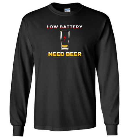 Low Battery Need Beer - Long Sleeve - Black / M - Long Sleeve