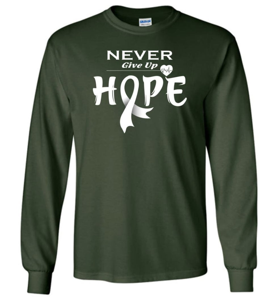 Lung Cancer Awareness Never Give Up Hope Long Sleeve T-Shirt - Forest Green / S