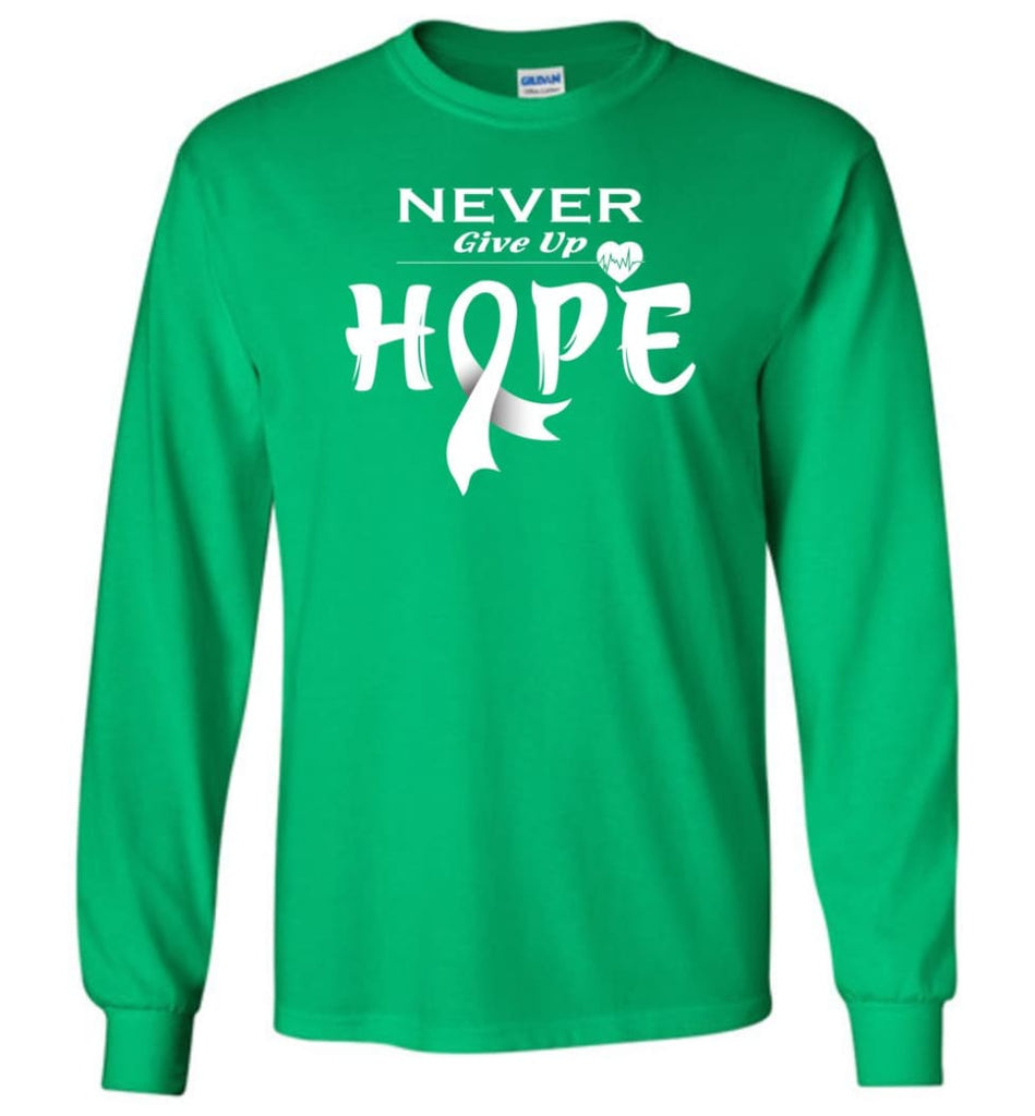 Lung Cancer Awareness Never Give Up Hope Long Sleeve T-Shirt - Irish Green / S