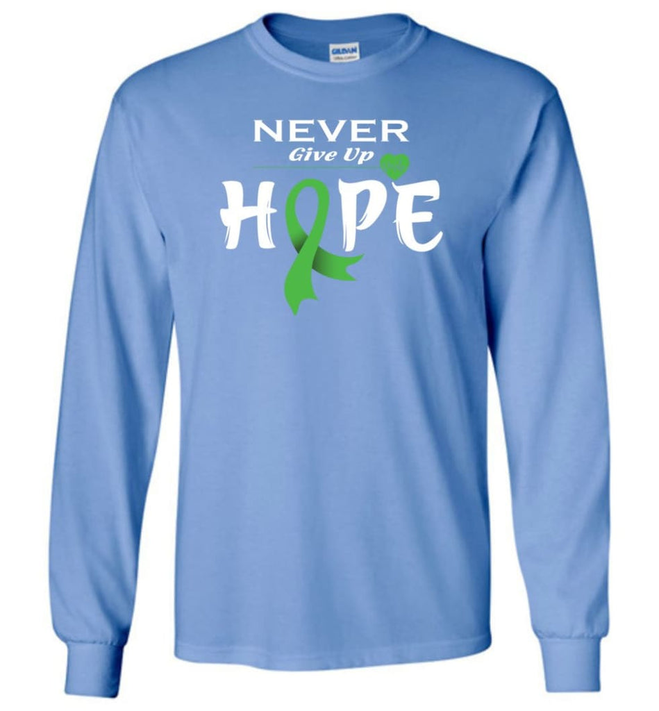 Lymphoma Cancer Awareness Never Give Up Hope Long Sleeve T-Shirt - Carolina Blue / M