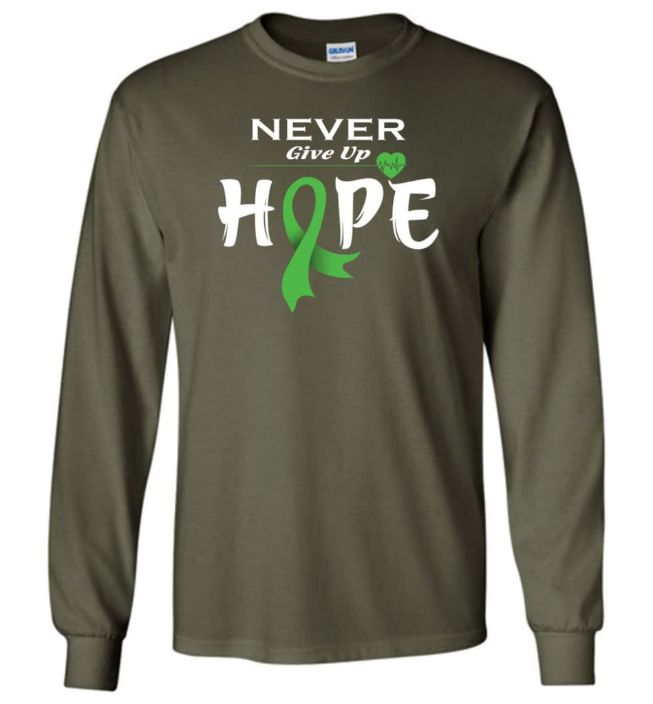 Lymphoma Cancer Awareness Never Give Up Hope Long Sleeve T-Shirt - Military Green / M