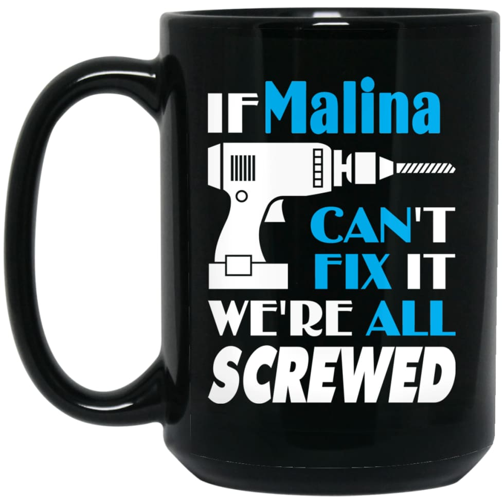 Malina Can Fix It All Best Personalised Malina Name Gift Ideas 15 oz Black Mug - Black / One Size - Drinkware