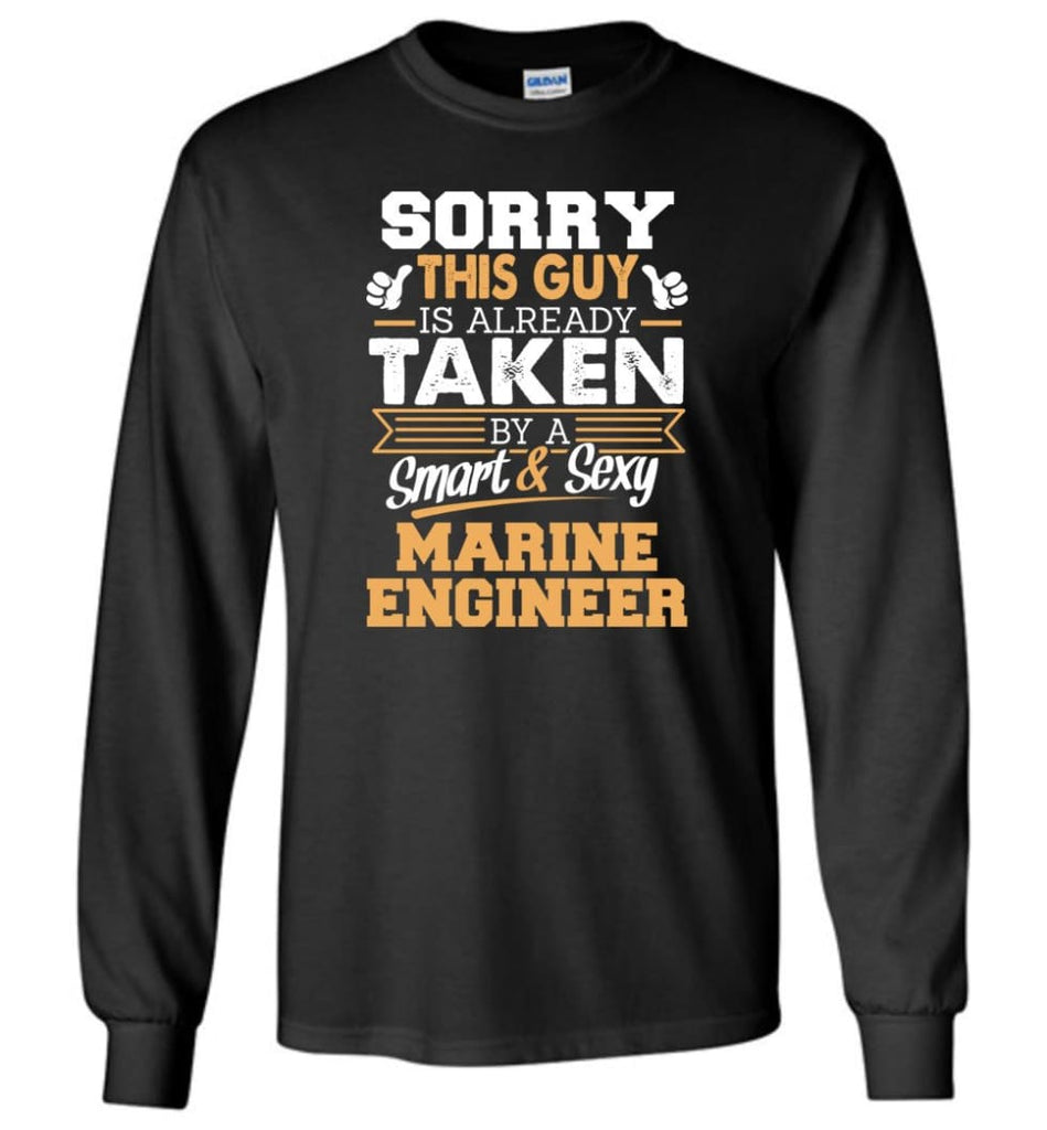 Marine Engineer Shirt Cool Gift for Boyfriend Husband or Lover - Long Sleeve T-Shirt - Black / M