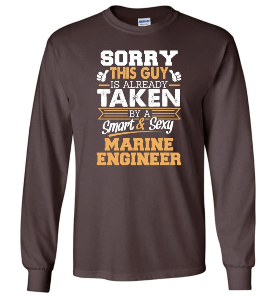Marine Engineer Shirt Cool Gift for Boyfriend Husband or Lover - Long Sleeve T-Shirt - Dark Chocolate / M