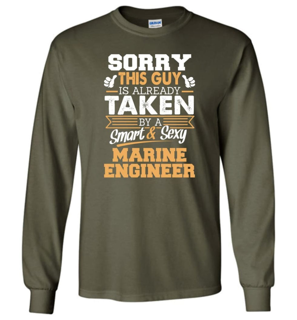 Marine Engineer Shirt Cool Gift for Boyfriend Husband or Lover - Long Sleeve T-Shirt - Military Green / M