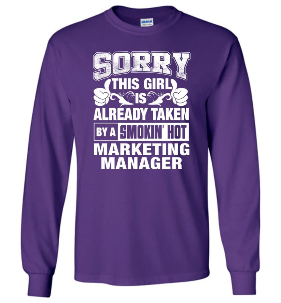 MARKETING MANAGER Shirt Sorry This Girl Is Already Taken By A Smokin' Hot - Long Sleeve T-Shirt - Purple / M