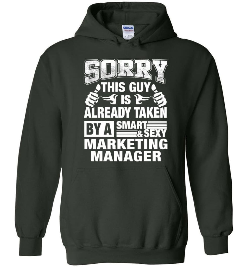 MARKETING MANAGER Shirt Sorry This Guy Is Already Taken By A Smart Sexy Wife Lover Girlfriend - Hoodie - Forest Green /
