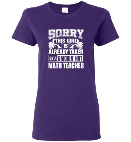 MATH TEACHER Shirt Sorry This Girl Is Already Taken By A Smokin' Hot Women Tee - Purple / M - 5