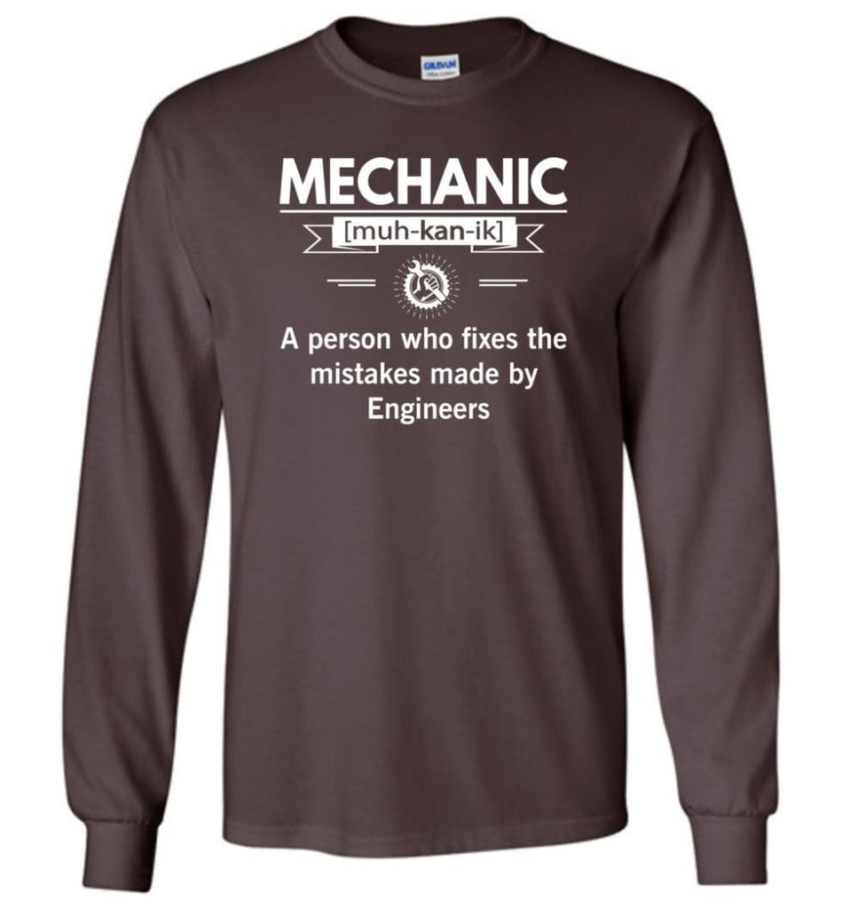 Mechanic Definition Funny Mechanic Meaning Long Sleeve T-Shirt - Dark Chocolate / M