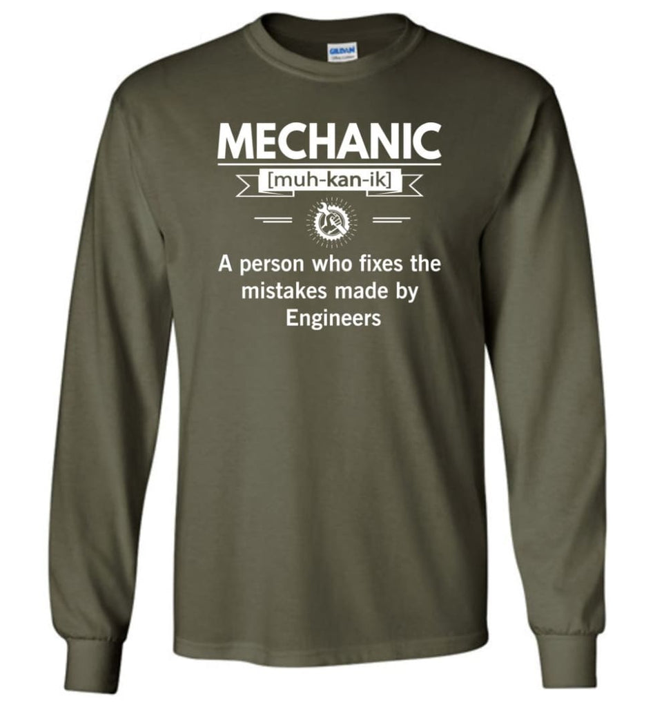 Mechanic Definition Funny Mechanic Meaning Long Sleeve T-Shirt - Military Green / M