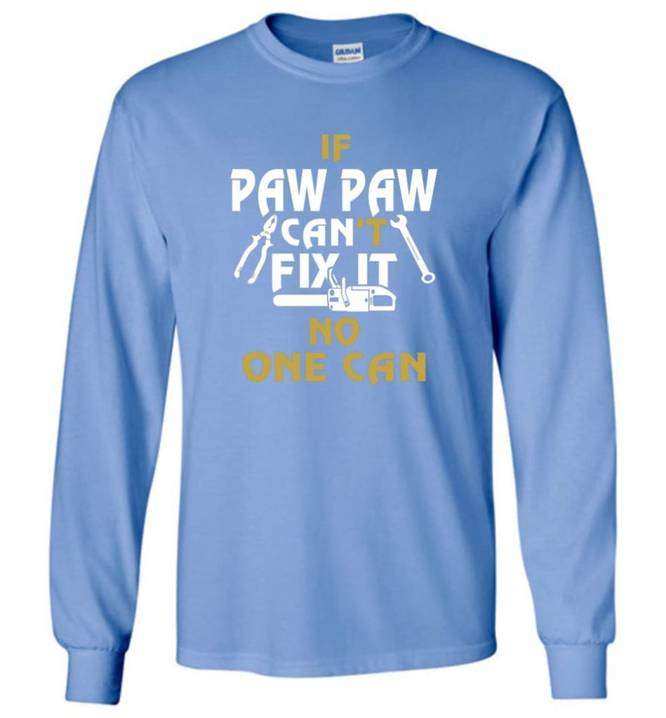 Mechanic Shirt I Love Paw Paw Best Gift For Father's Day - Long Sleeve T-Shirt - Carolina Blue / M