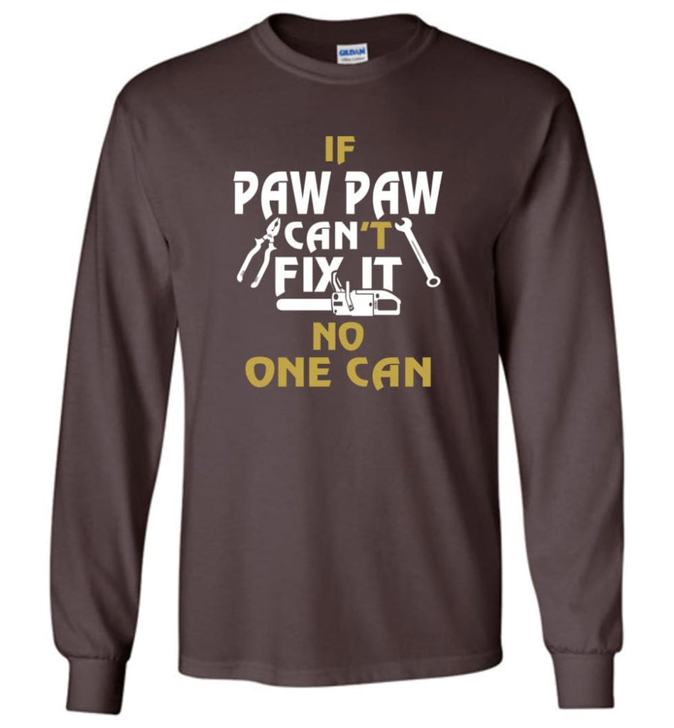 Mechanic Shirt I Love Paw Paw Best Gift For Father's Day - Long Sleeve T-Shirt - Dark Chocolate / M
