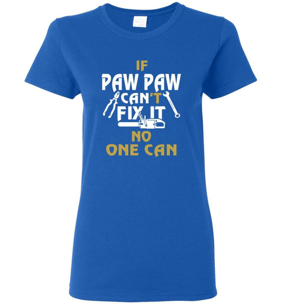 Mechanic Shirt I Love Paw Paw Best Gift For Father's Day Women Tee - Royal / M