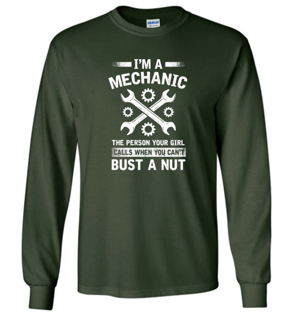 Mechanic Shirt Your Girl Calls When You Can't Bust A Nut - Long Sleeve T-Shirt - Forest Green / M